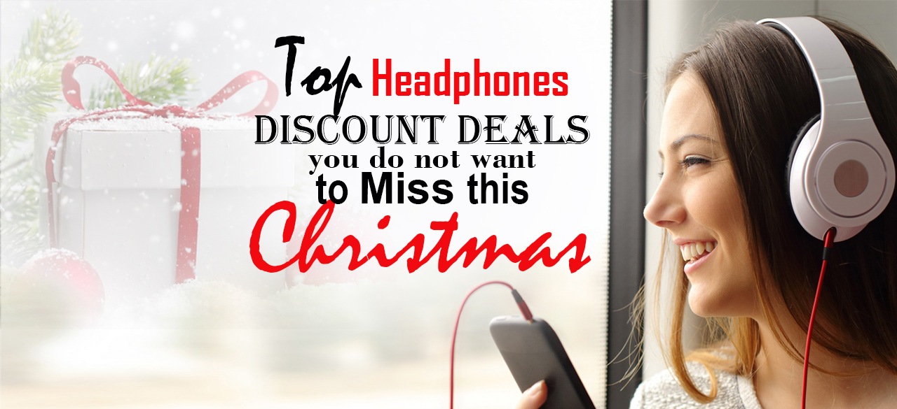 79160-top-headphones-discount-deals-you-do-not-want-to-miss-this-christmas-findheadsets.jpg