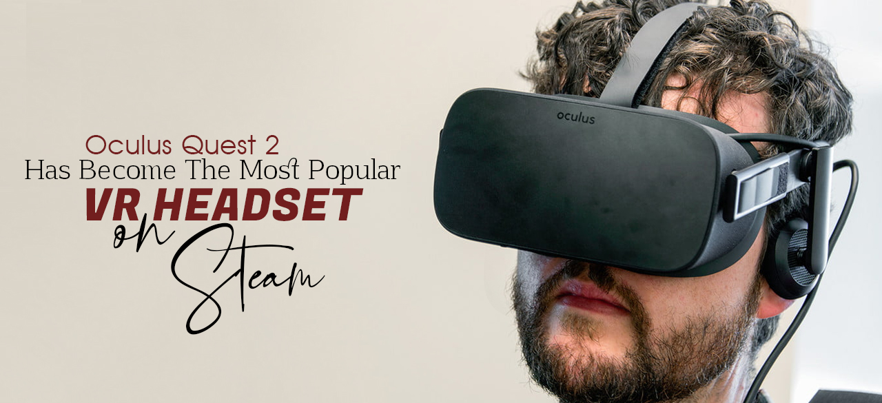 cfa0f-oculus-quest-2-has-become-the-most-popular-vr-headset-on-steam-findheadsets.jpg