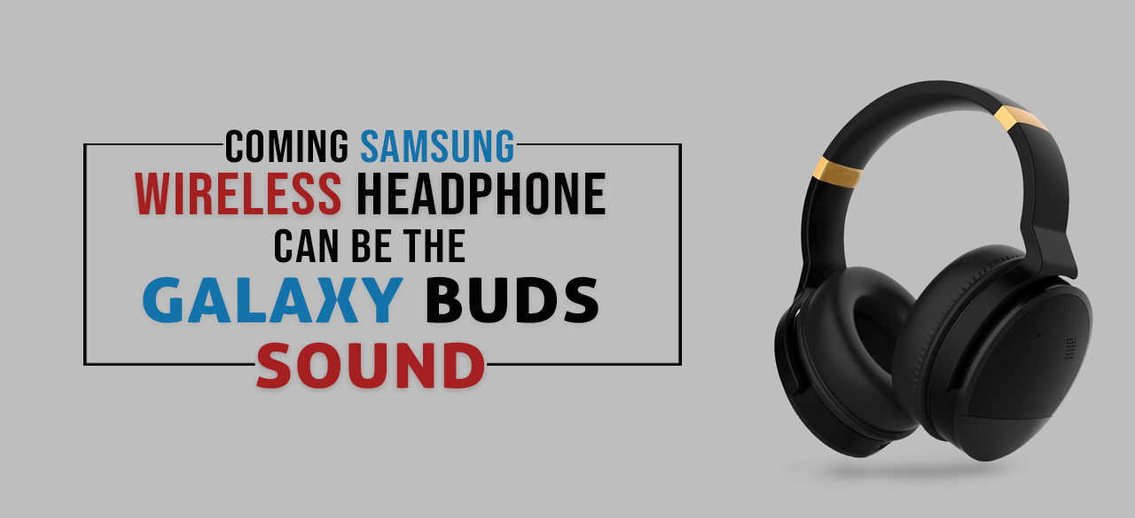 dd562-coming-samsung-wireless-headphone-can-be-the-galaxy-buds-sound-findheadsets.jpg