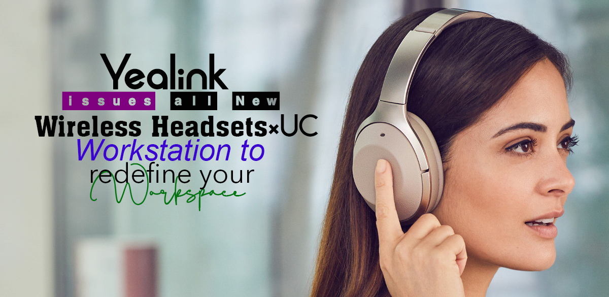 ebe03-yealink-issues-all-new-wireless-headsets-uc-workstation-to-redefine-your-workspace-findheadsets.jpg